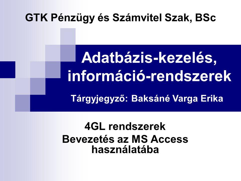 Adatbázis-kezelés, információ-rendszerek