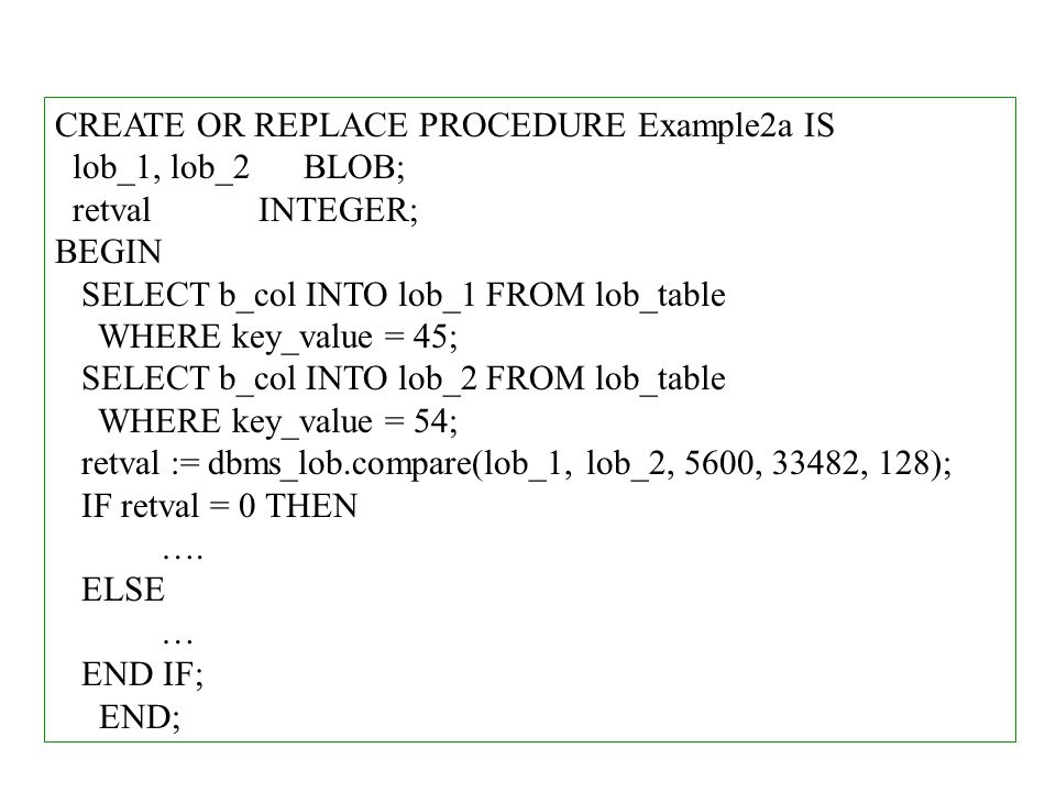 CREATE OR REPLACE PROCEDURE Example2a IS