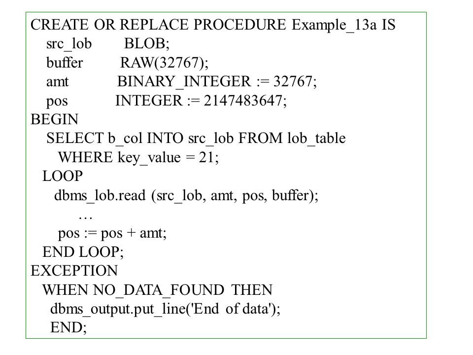 CREATE OR REPLACE PROCEDURE Example_13a IS
