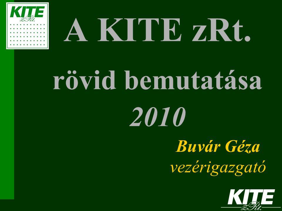 A KITE zRt. rövid bemutatása 2010
