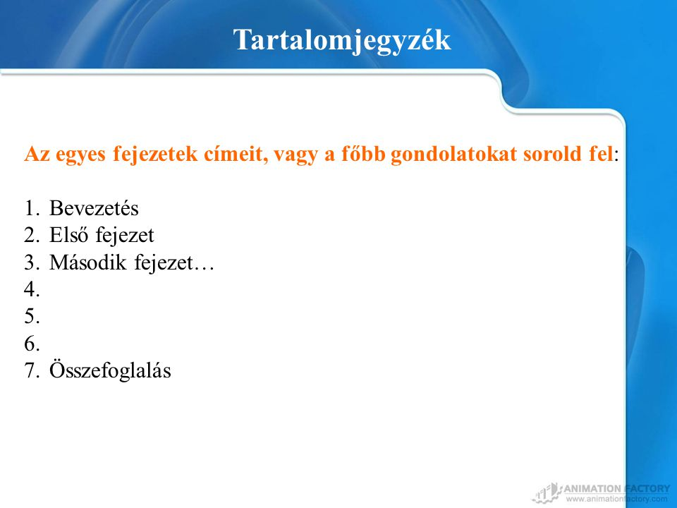 Your Topic Goes Here Tartalomjegyzék Your subtopic goes here