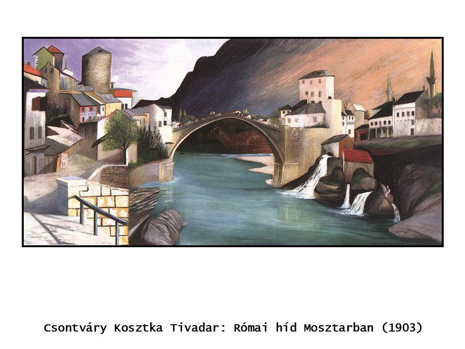 kép Csontváry Kosztka Tivadar: Római híd Mosztarban (1903)