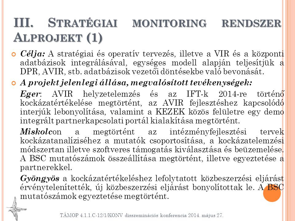 III. Stratégiai monitoring rendszer Alprojekt (1)