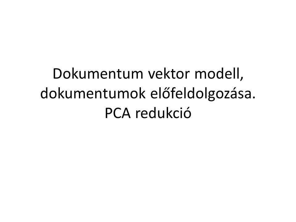 Dokumentum vektor modell, dokumentumok előfeldolgozása. PCA redukció