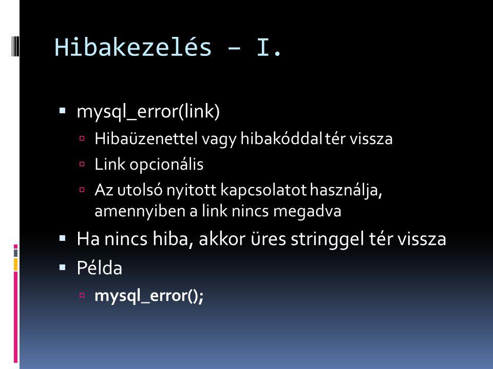 Hibakezelés – I. mysql_error(link)