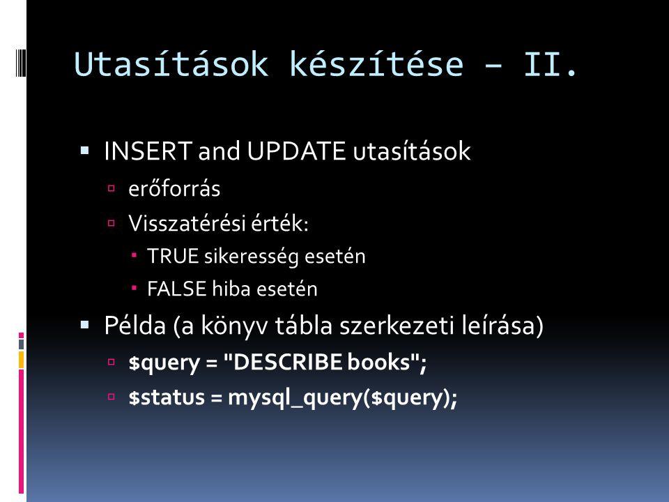 Utasítások készítése – II.