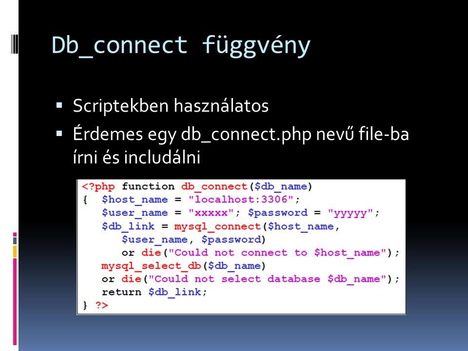 Db_connect függvény Scriptekben használatos