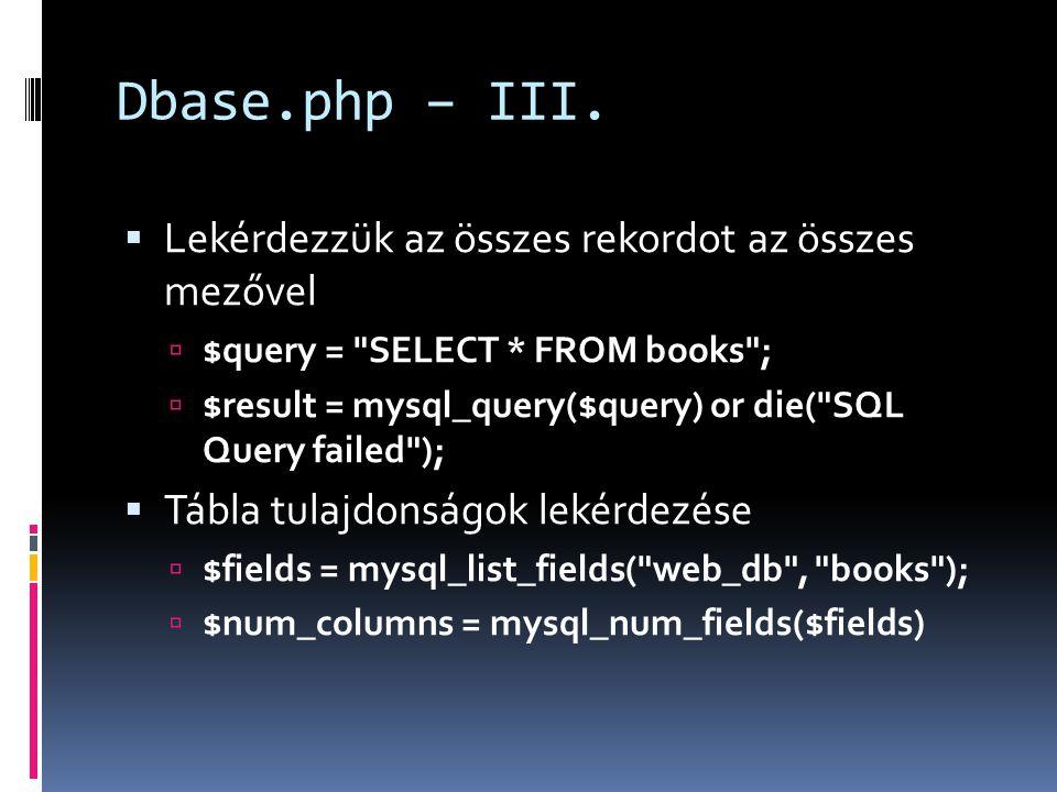 Dbase.php – III. Lekérdezzük az összes rekordot az összes mezővel