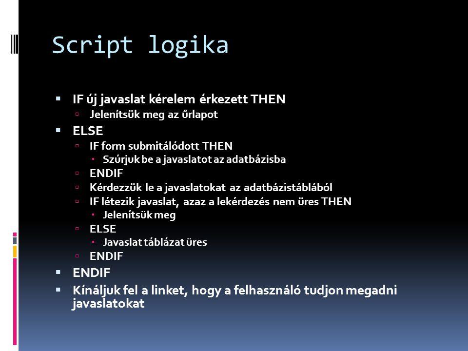 Script logika IF új javaslat kérelem érkezett THEN ELSE