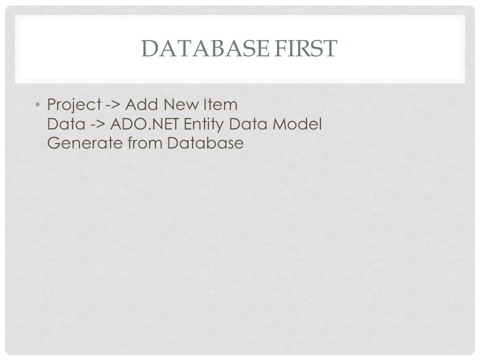 DataBase First Project -> Add New Item Data -> ADO.NET Entity Data Model Generate from Database