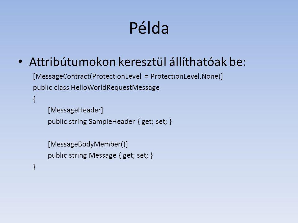 Példa Attribútumokon keresztül állíthatóak be: