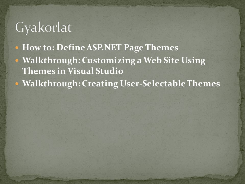 Gyakorlat How to: Define ASP.NET Page Themes