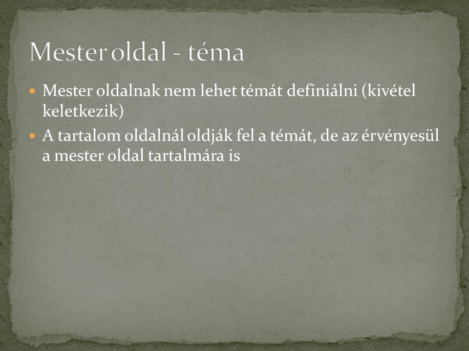 Mester oldal - téma Mester oldalnak nem lehet témát definiálni (kivétel keletkezik)