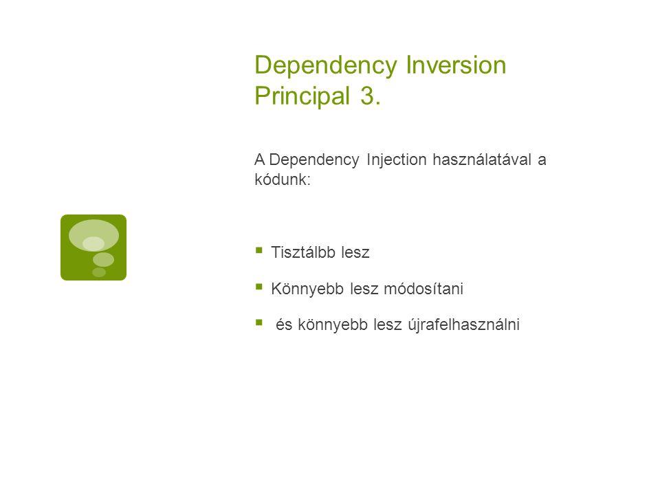 Dependency Inversion Principal 3.