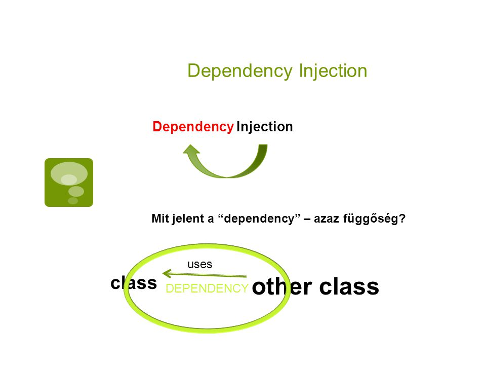 other class Dependency Injection class Dependency Injection