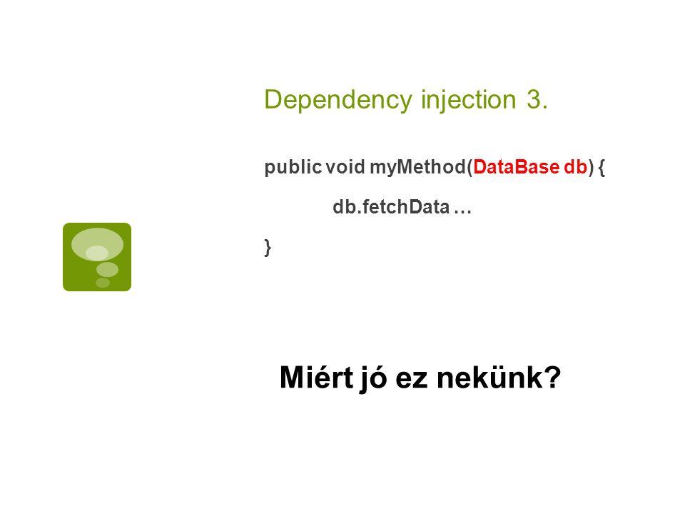 Miért jó ez nekünk Dependency injection 3.