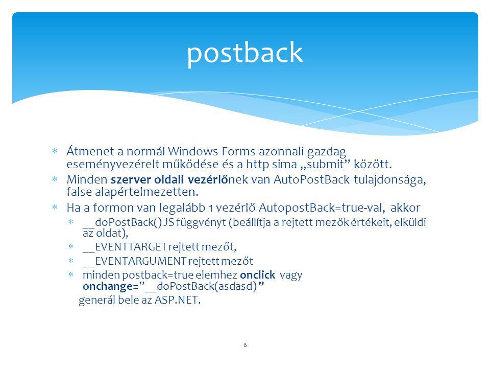 """postback Átmenet a normál Windows Forms azonnali gazdag eseményvezérelt működése és a http sima """"submit között."""