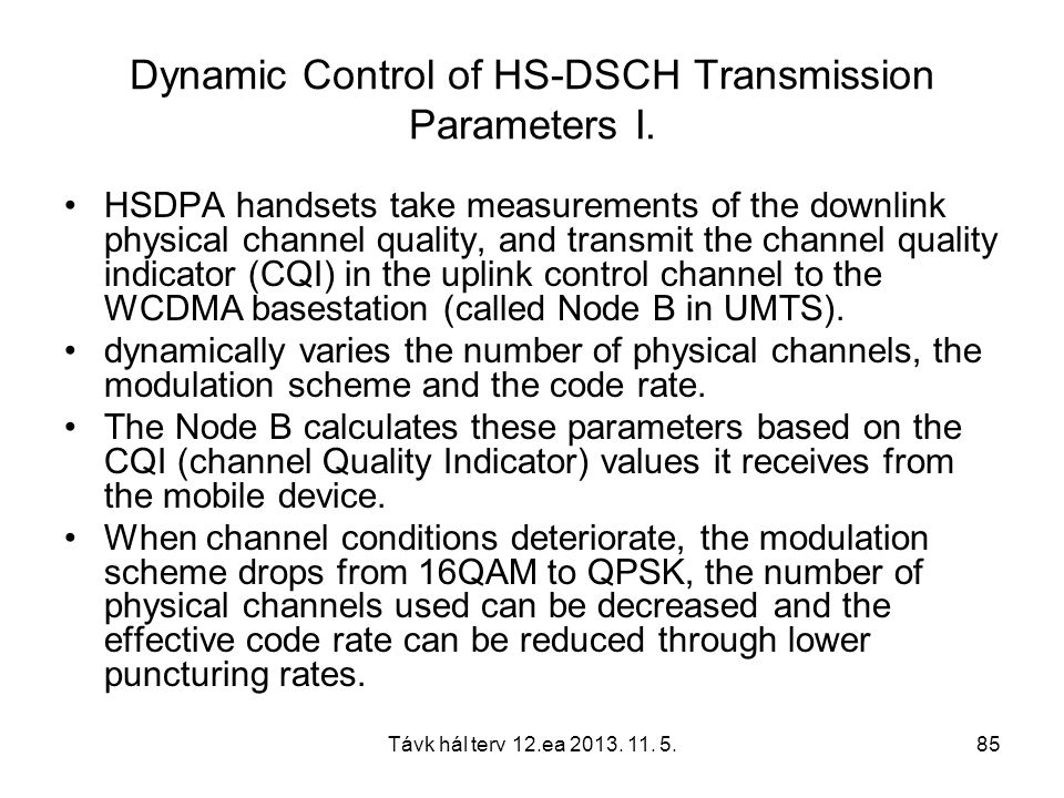 Dynamic Control of HS-DSCH Transmission Parameters I.