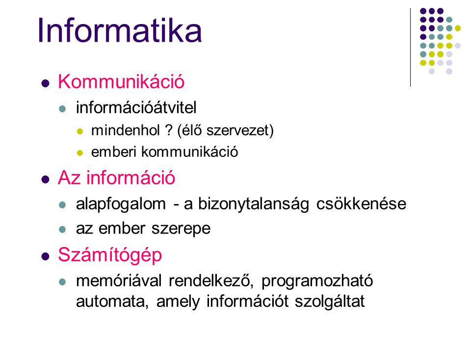 Informatika Kommunikáció Az információ Számítógép információátvitel