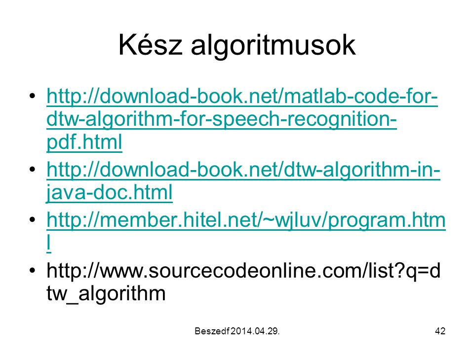 Kész algoritmusok http://download-book.net/matlab-code-for-dtw-algorithm-for-speech-recognition-pdf.html.