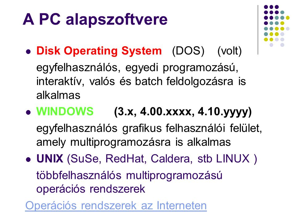 A PC alapszoftvere Disk Operating System (DOS) (volt)