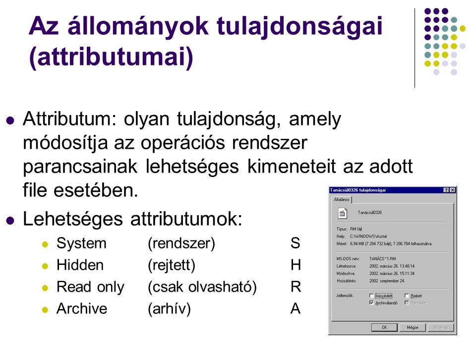 Az állományok tulajdonságai (attributumai)