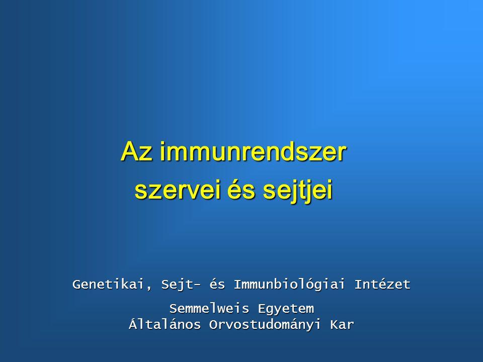 Az immunrendszer szervei és sejtjei