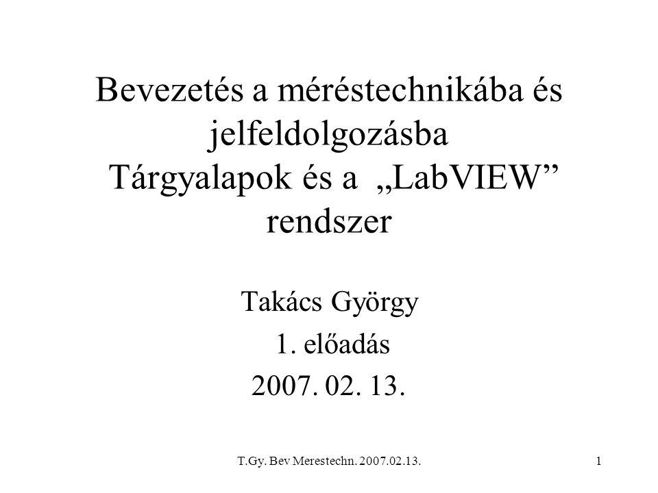 """Bevezetés a méréstechnikába és jelfeldolgozásba Tárgyalapok és a """"LabVIEW rendszer"""