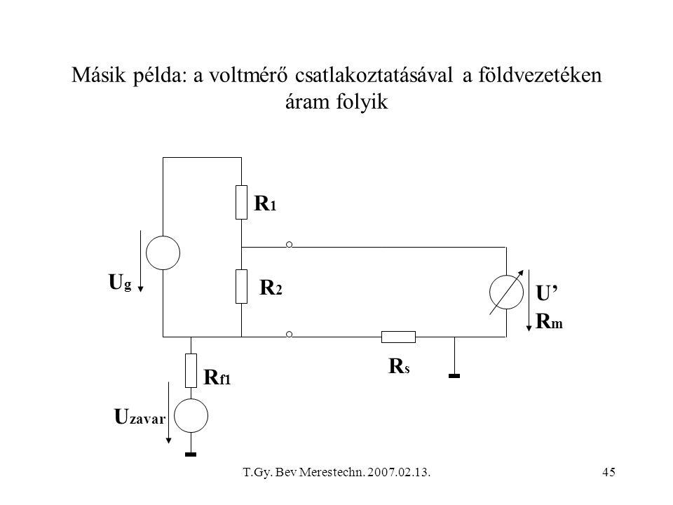 Másik példa: a voltmérő csatlakoztatásával a földvezetéken áram folyik