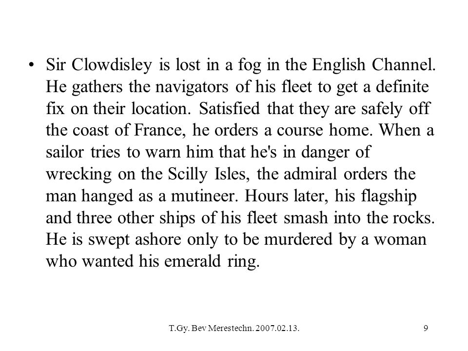 Sir Clowdisley is lost in a fog in the English Channel