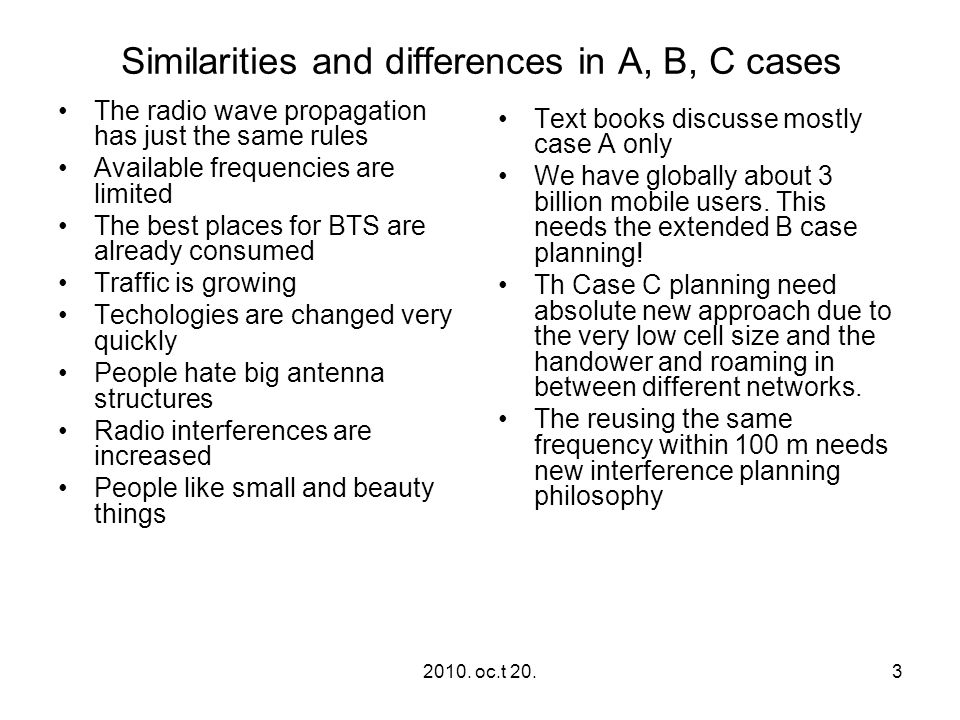 Similarities and differences in A, B, C cases