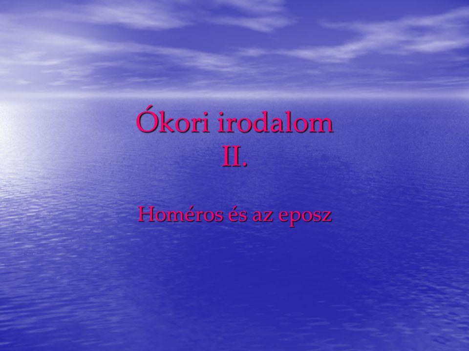 Ókori irodalom II. Homéros és az eposz