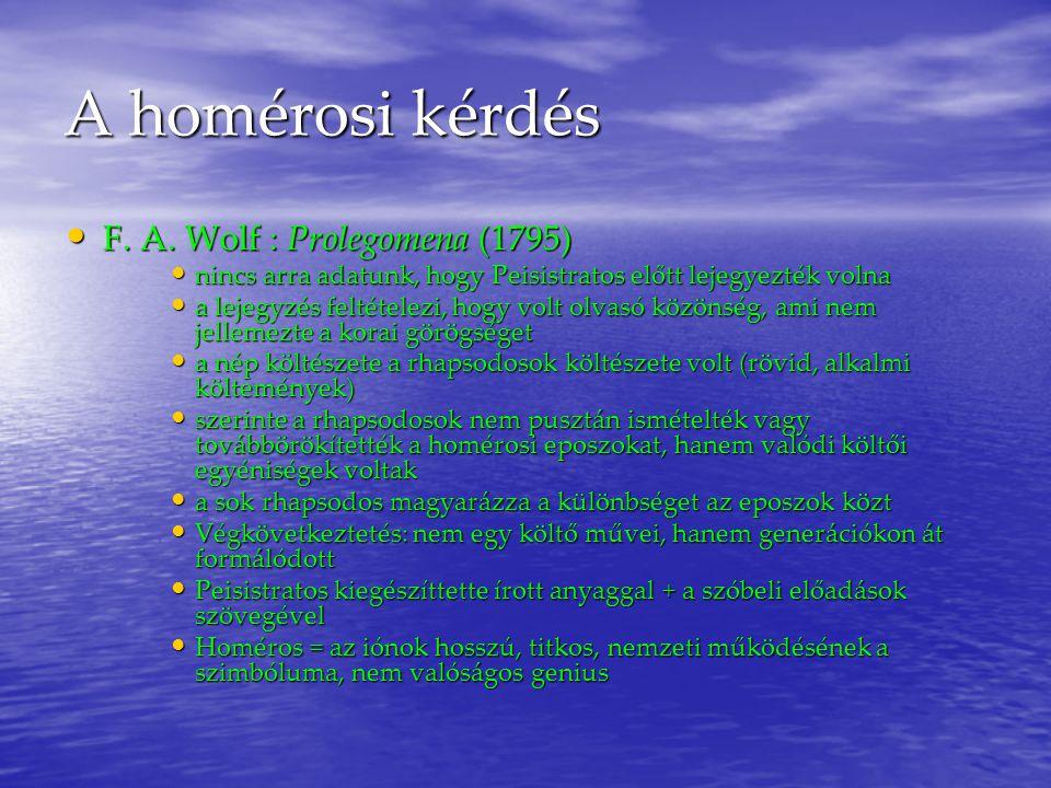 A homérosi kérdés F. A. Wolf : Prolegomena (1795)