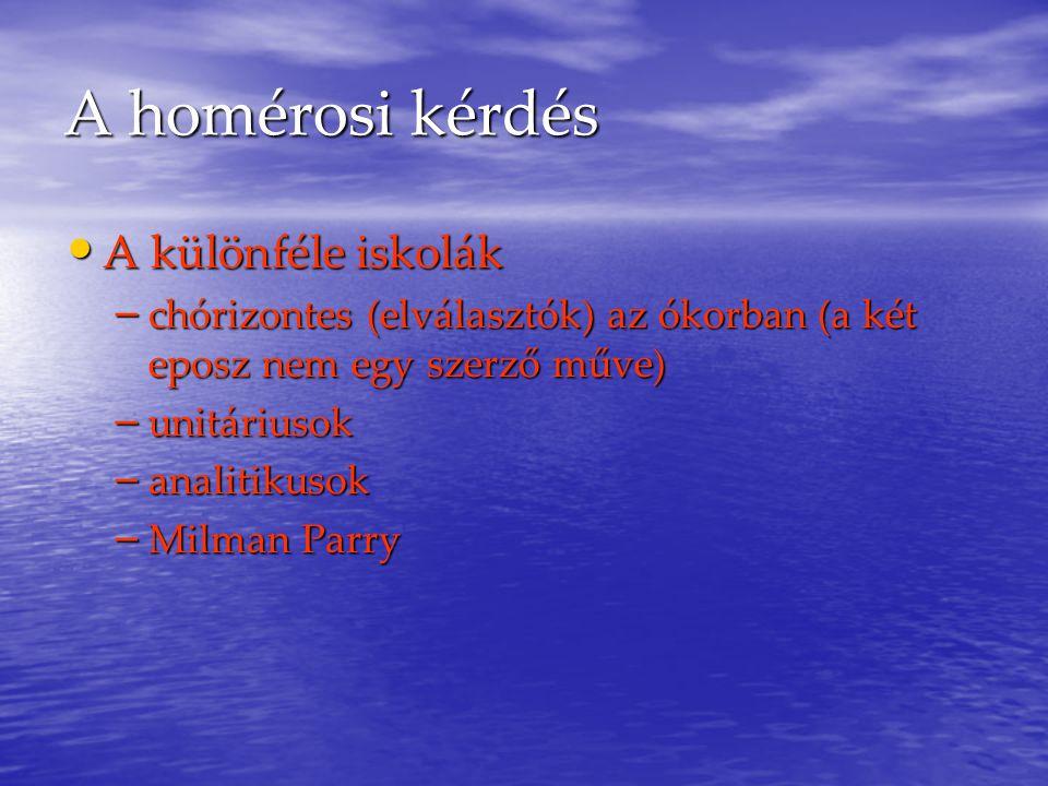 A homérosi kérdés A különféle iskolák