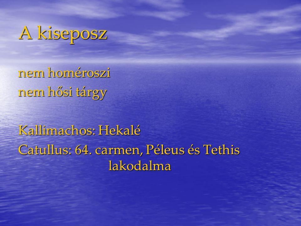 A kiseposz nem homéroszi nem hősi tárgy Kallimachos: Hekalé