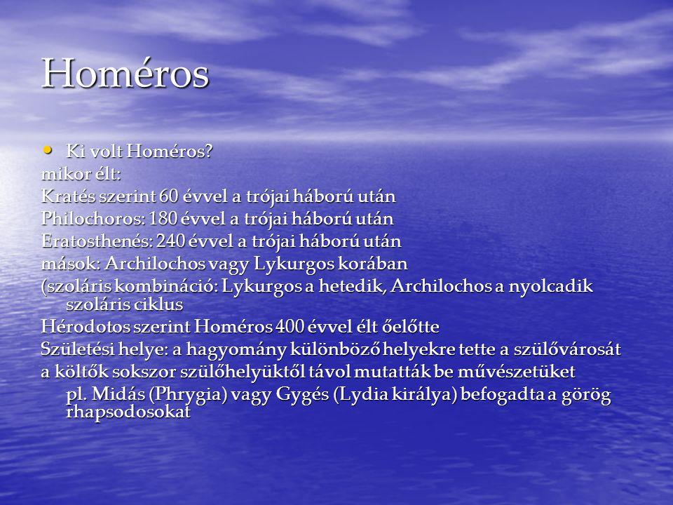 Homéros Ki volt Homéros mikor élt: