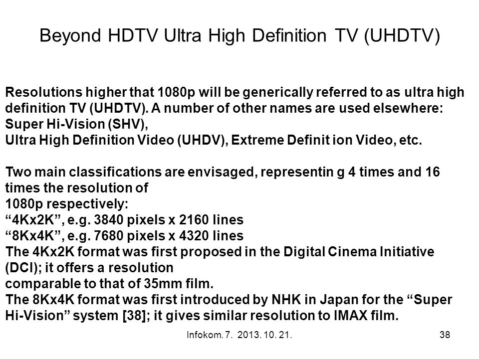Beyond HDTV Ultra High Definition TV (UHDTV)