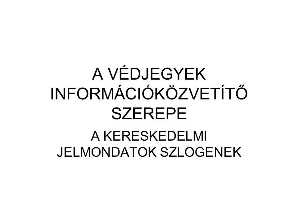 A VÉDJEGYEK INFORMÁCIÓKÖZVETÍTŐ SZEREPE
