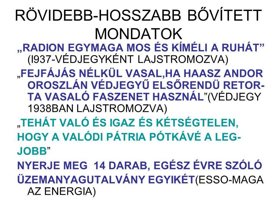RÖVIDEBB-HOSSZABB BŐVÍTETT MONDATOK