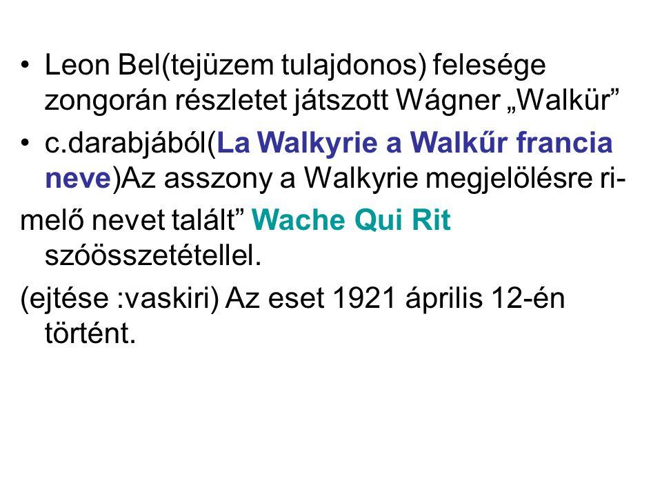 """Leon Bel(tejüzem tulajdonos) felesége zongorán részletet játszott Wágner """"Walkür"""