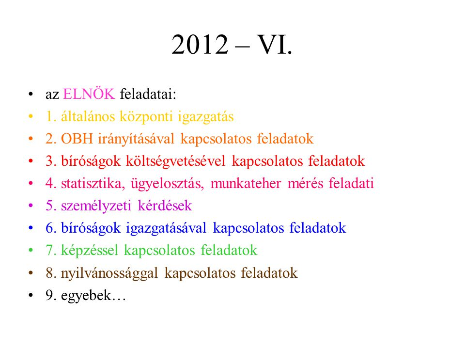 2012 – VI. az ELNÖK feladatai: 1. általános központi igazgatás