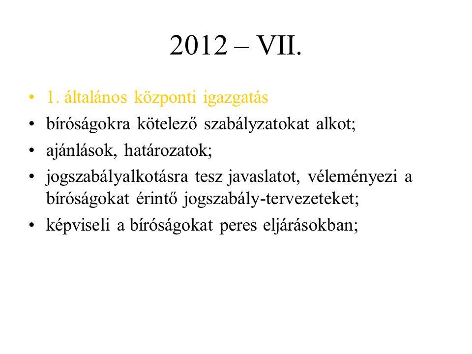 2012 – VII. 1. általános központi igazgatás