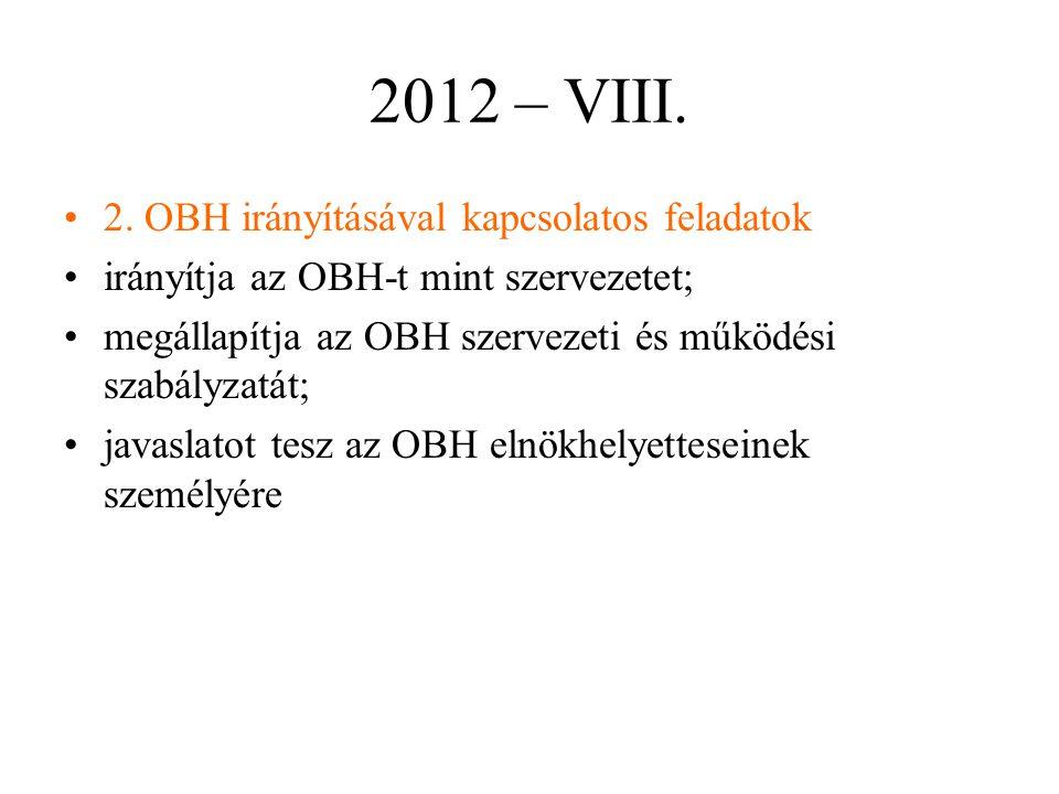2012 – VIII. 2. OBH irányításával kapcsolatos feladatok