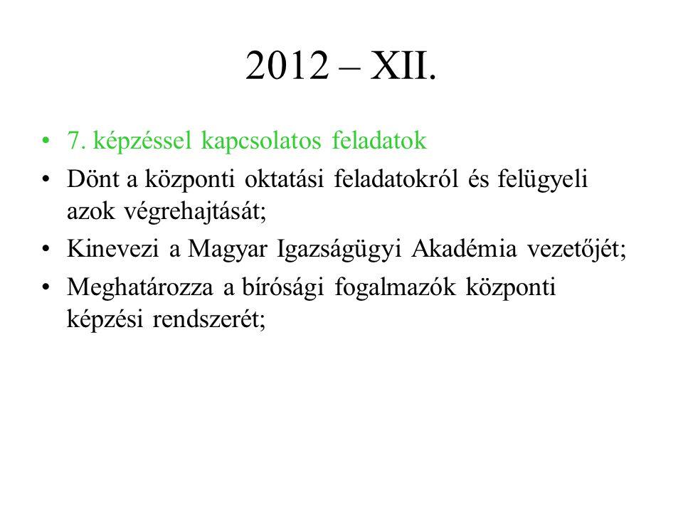 2012 – XII. 7. képzéssel kapcsolatos feladatok