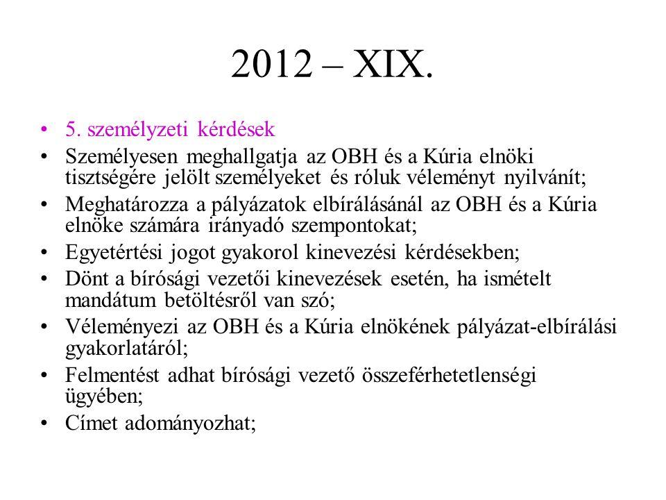 2012 – XIX. 5. személyzeti kérdések