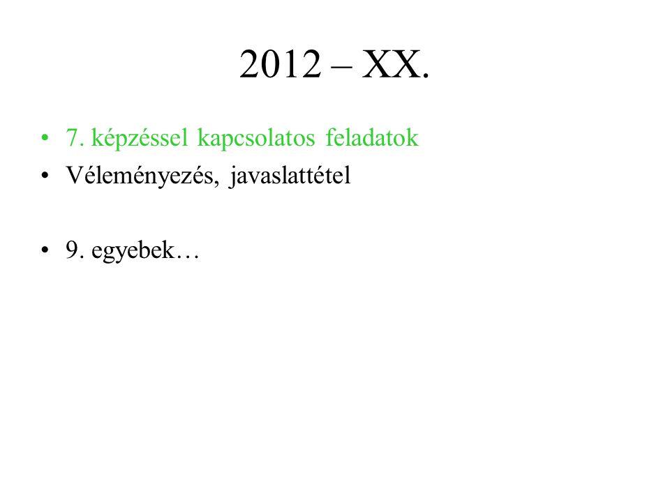2012 – XX. 7. képzéssel kapcsolatos feladatok