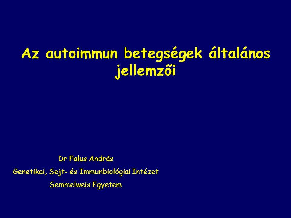 Az autoimmun betegségek általános jellemzői