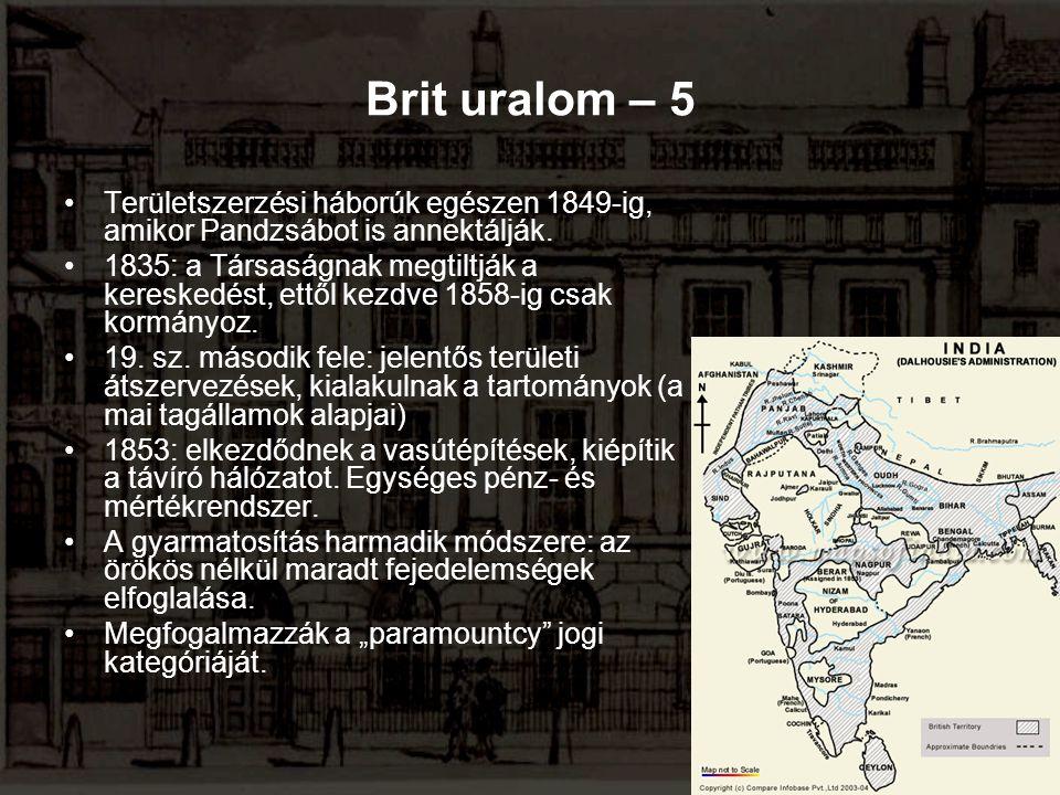 Brit uralom – 5 Területszerzési háborúk egészen 1849-ig, amikor Pandzsábot is annektálják.