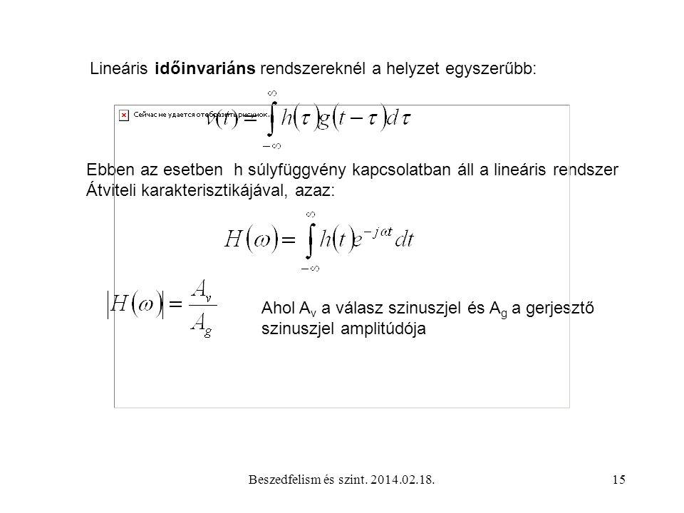 Lineáris időinvariáns rendszereknél a helyzet egyszerűbb: