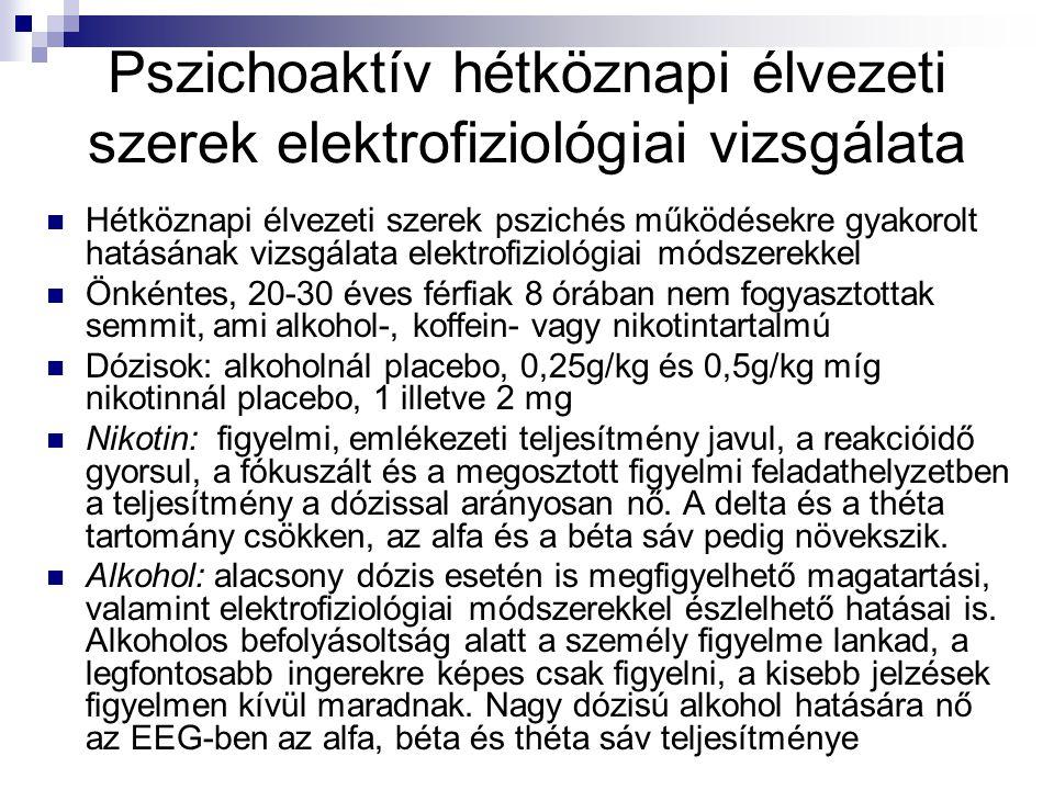 Pszichoaktív hétköznapi élvezeti szerek elektrofiziológiai vizsgálata